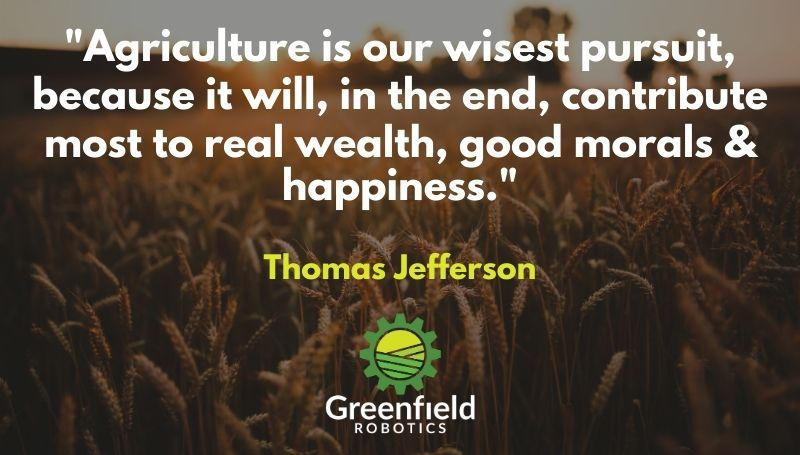 Agriculture is our wisest pursuit